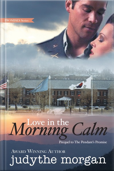 Love in the Morning Calm. Book by Judythe Morgan.